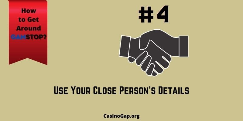 Use Your Close Person Details