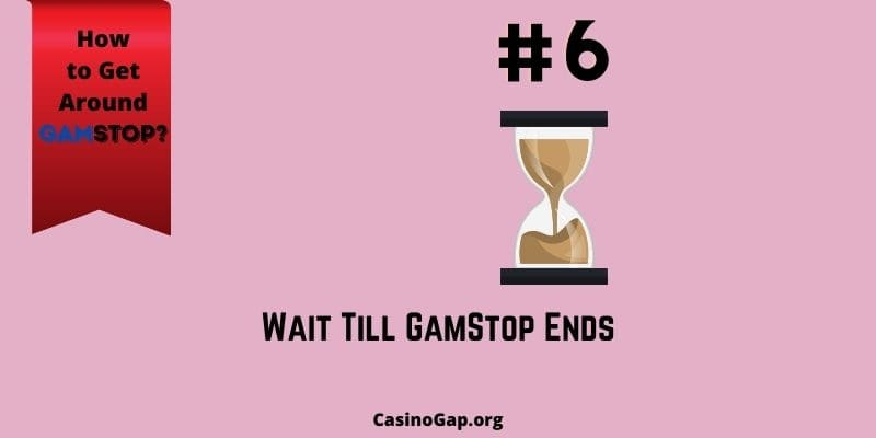 Wait Till Gamstop Ends
