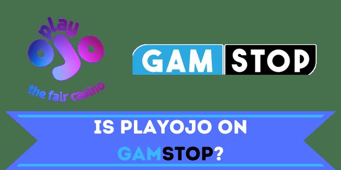 Is PlayOJO on Gamstop
