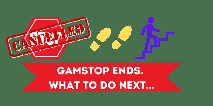 Gamstop Scheme Ends, Next Steps