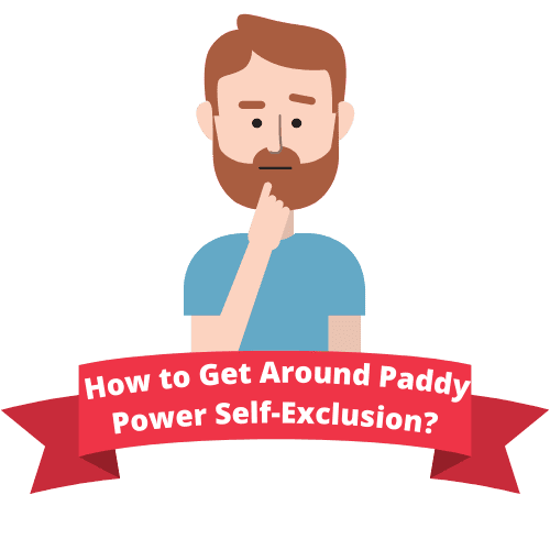 How to Get Around Paddy Power Self-Exclusion